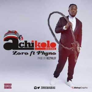 Zoro - Achikolo (Prod. By Kezyklef) ft Phyno